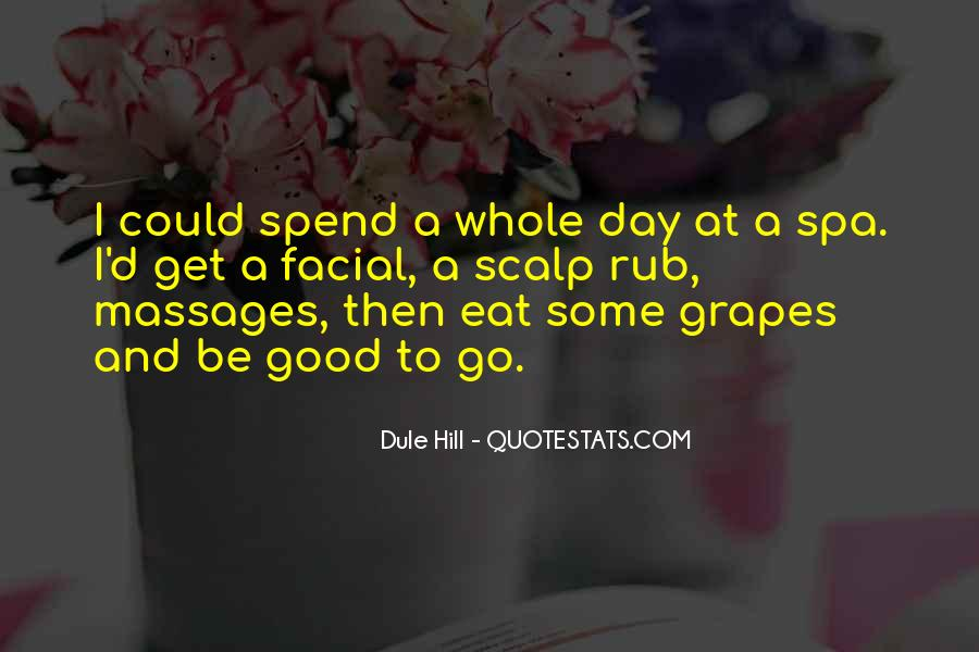 Day At The Spa Quotes #1625209