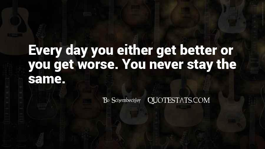 Day Can Only Get Better Quotes #42144