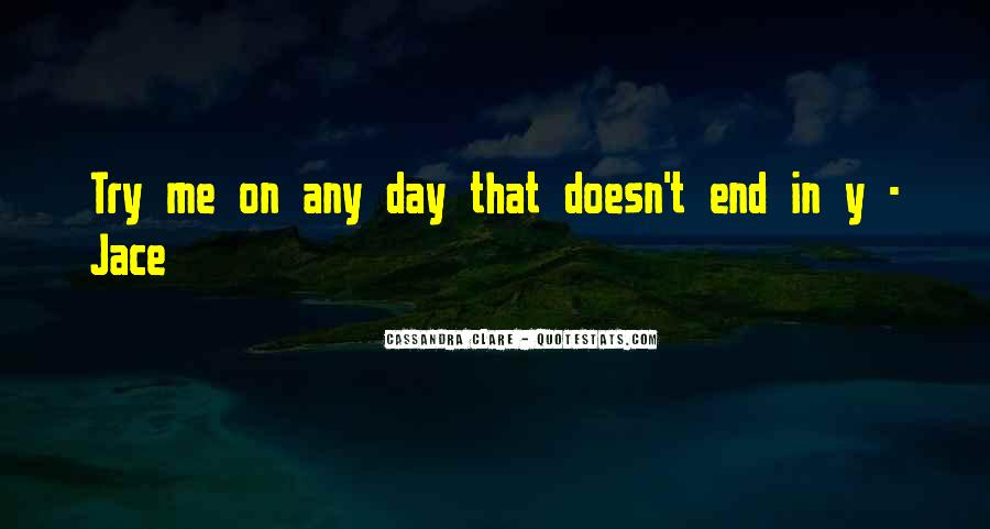 Day Ends Quotes #528358