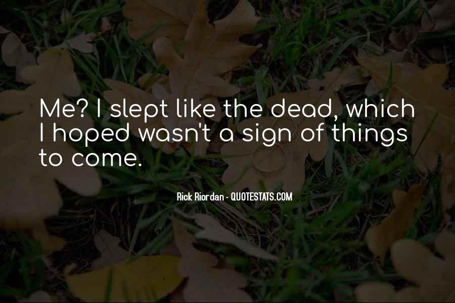 Dead Like Me Quotes #15396