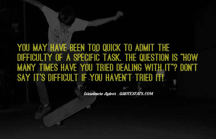 Dealing With Difficult Times Quotes #369034