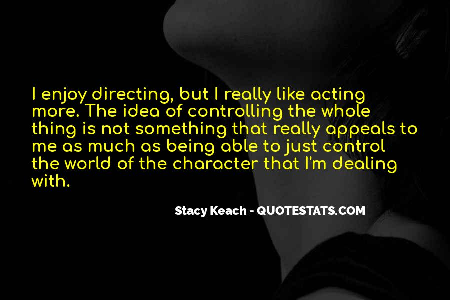 Dealing With Things Out Of Your Control Quotes #1712857