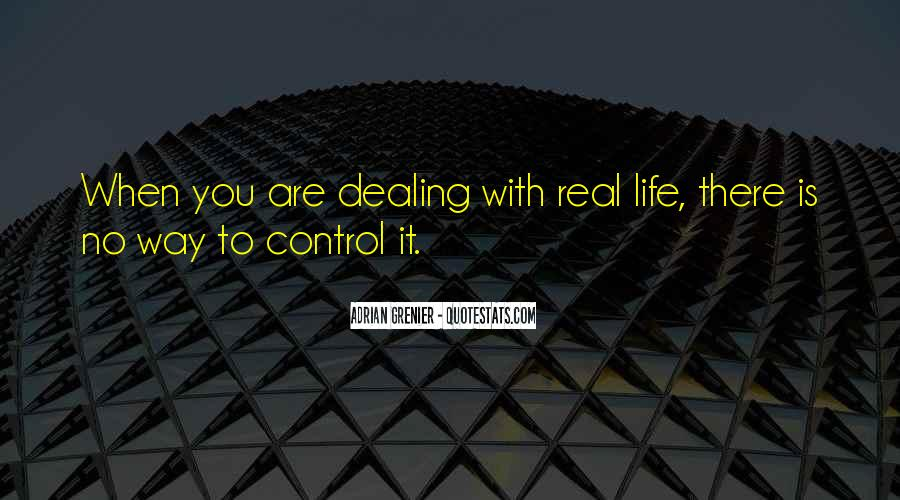 Dealing With Things Out Of Your Control Quotes #359497