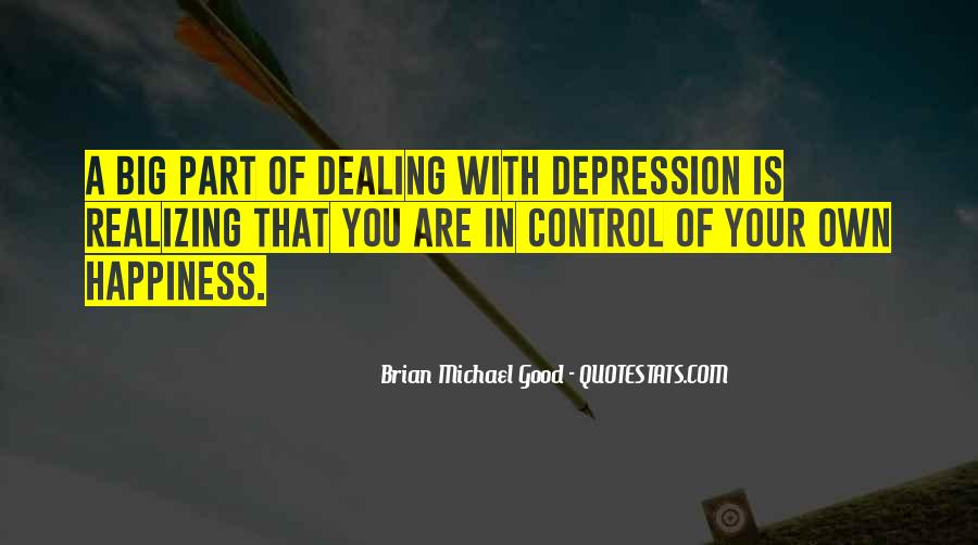 Dealing With Things Out Of Your Control Quotes #932689