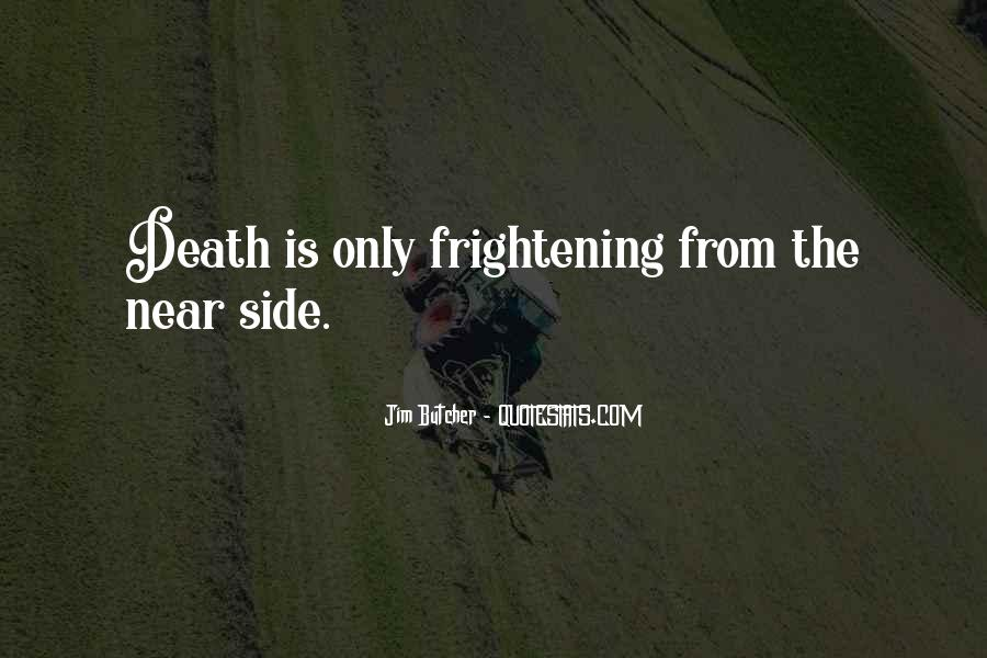 Death Is Near Quotes #864398