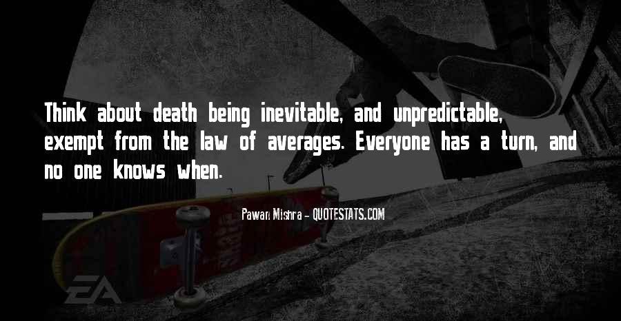 Death Is Unpredictable Quotes #630682
