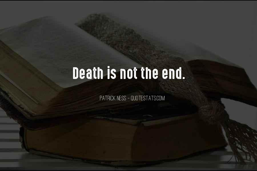 Death Not The End Quotes #1012773