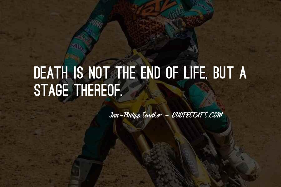 Death Not The End Quotes #462051