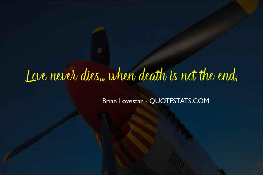 Death Not The End Quotes #619388