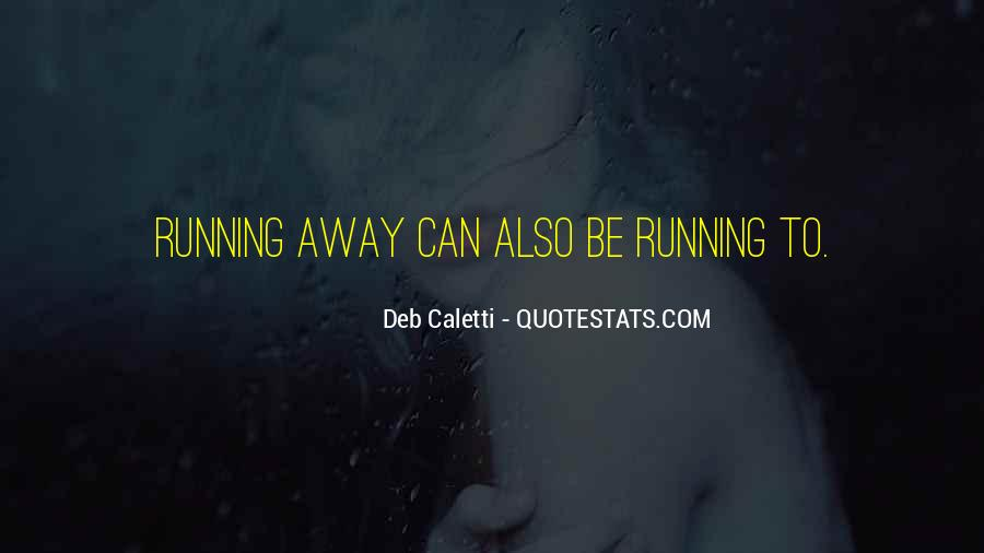Deb Caletti He's Gone Quotes #232458