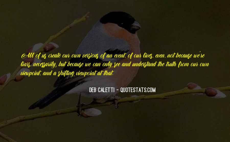 Deb Caletti He's Gone Quotes #248626