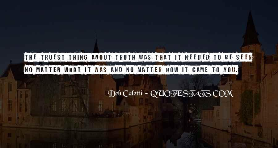 Deb Caletti He's Gone Quotes #390513