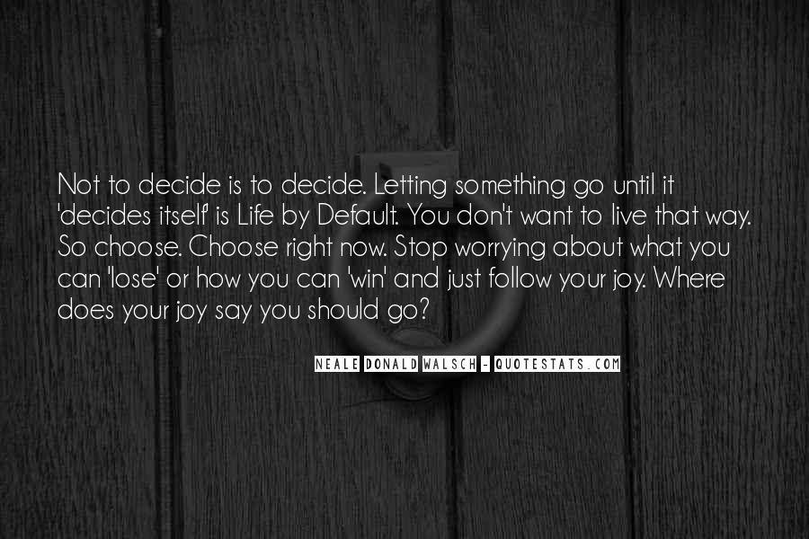 Decides Quotes #256158