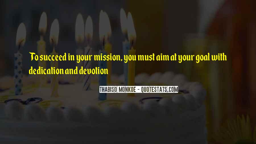Dedication And Devotion Quotes #421977