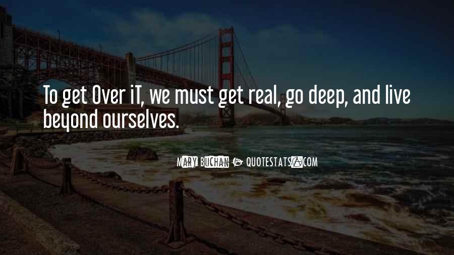 Deep And Real Quotes #542437