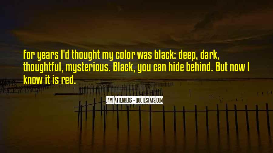 Deep Dark And Mysterious Quotes #480404