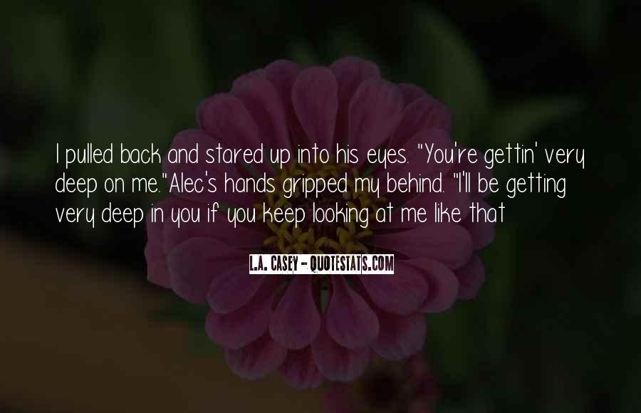 Deep Into My Eyes Quotes #105434