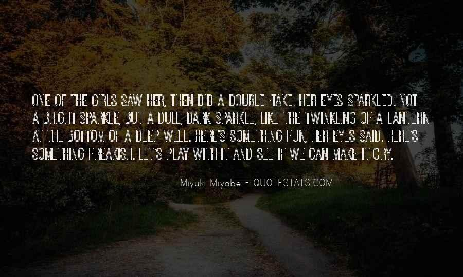 Deep Into My Eyes Quotes #289636