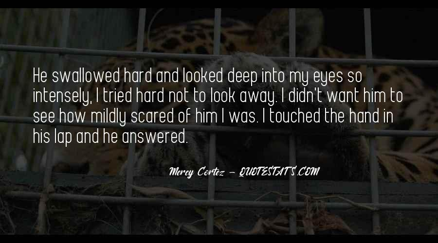 Deep Into My Eyes Quotes #291270