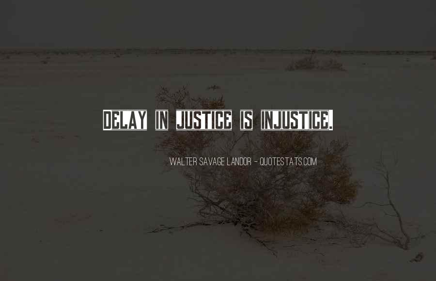 Delay Justice Quotes #1377690