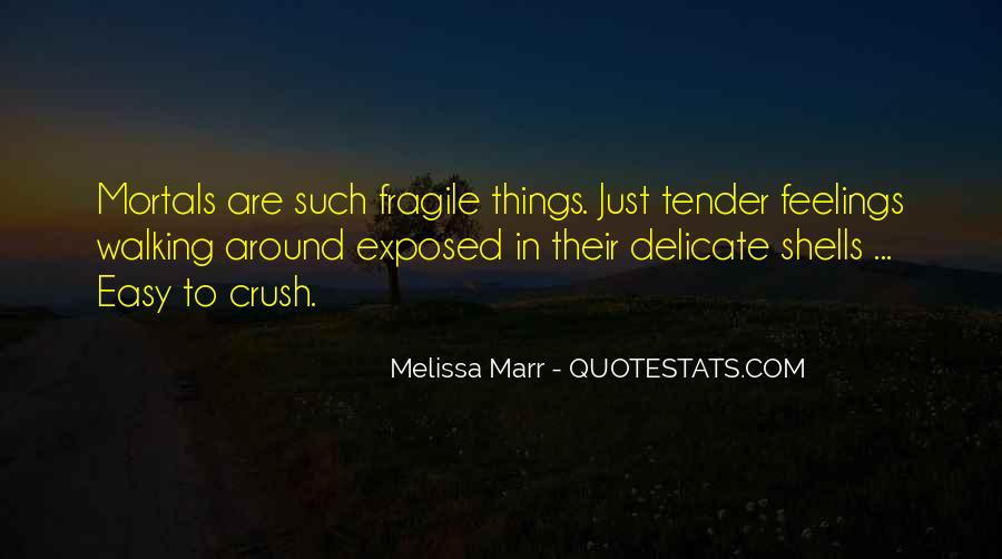 Delicate Feelings Quotes #854636