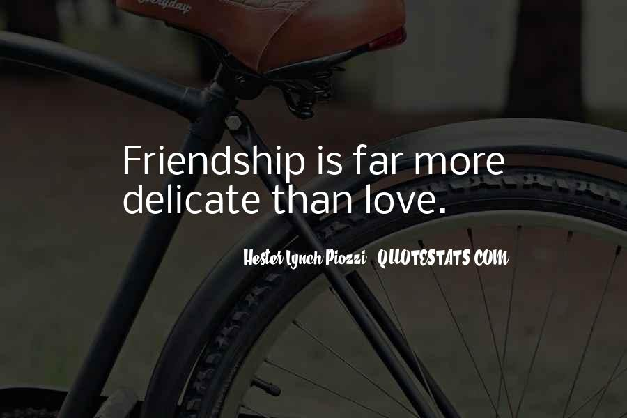 Delicate Friendship Quotes #1366645