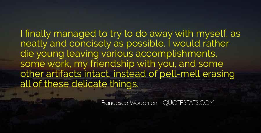 Delicate Friendship Quotes #1532740