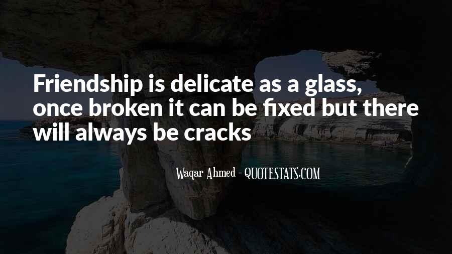 Delicate Friendship Quotes #474165
