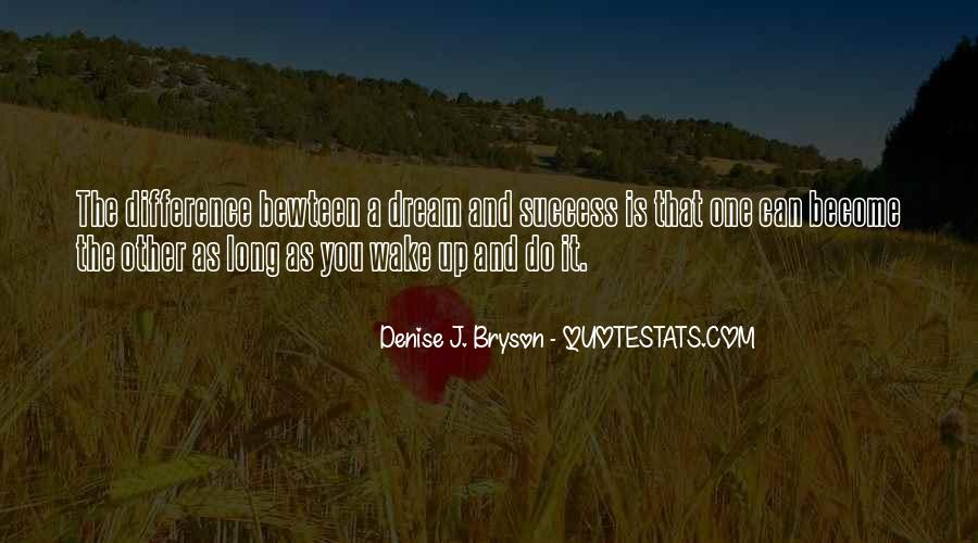 Denise Bryson Quotes #1309310