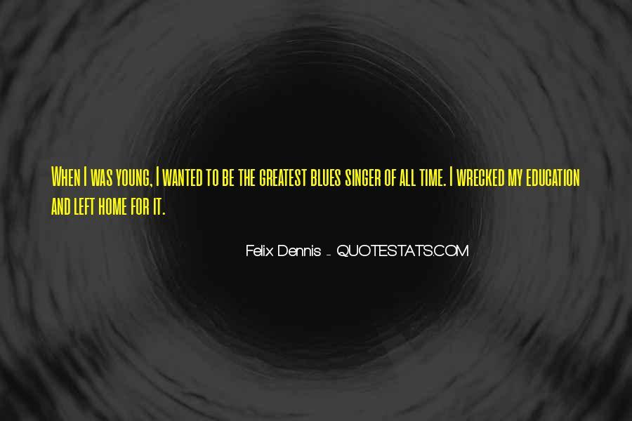 Dennis Felix Quotes #1009525