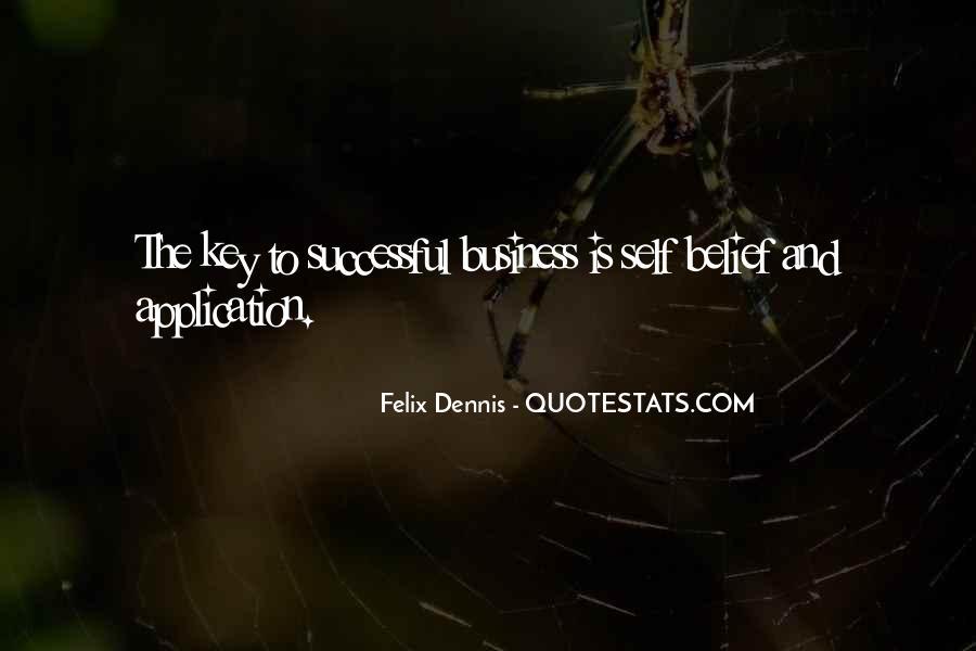 Dennis Felix Quotes #1262682