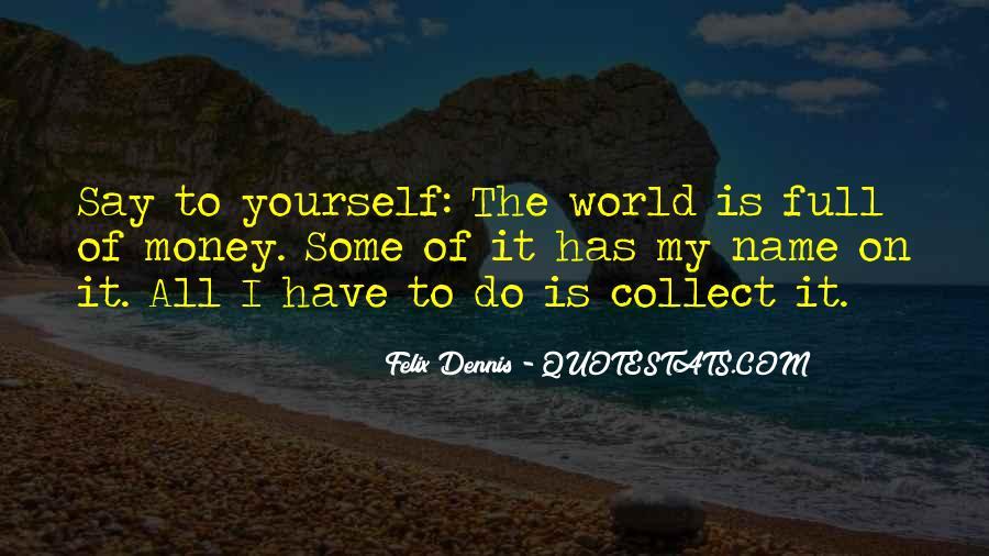 Dennis Felix Quotes #1558103