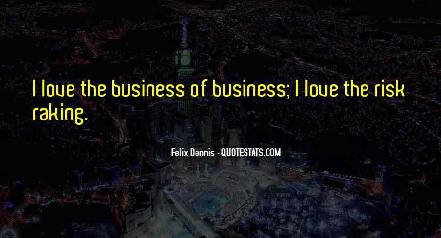 Dennis Felix Quotes #1769931