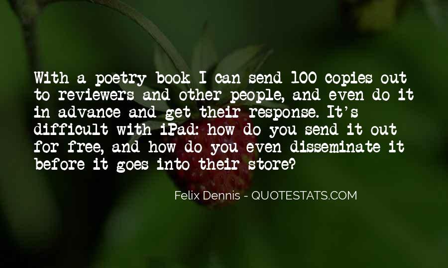 Dennis Felix Quotes #1805062