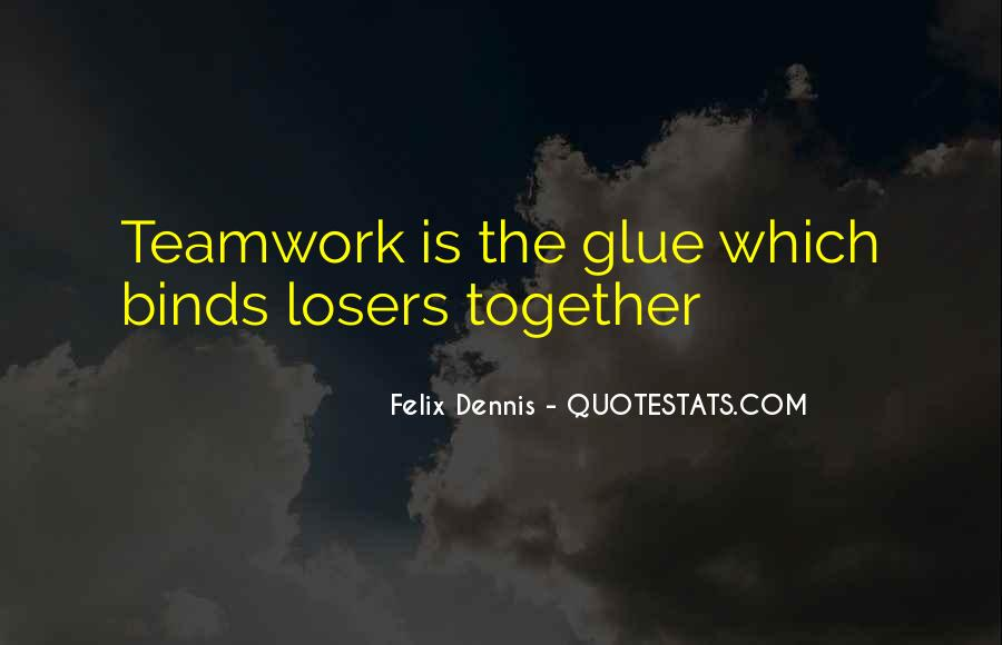 Dennis Felix Quotes #457221