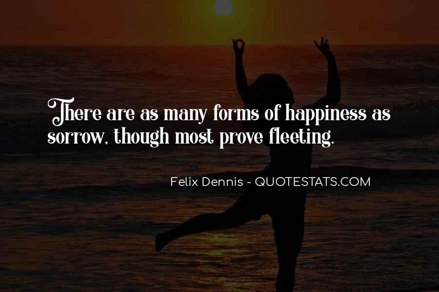 Dennis Felix Quotes #560412