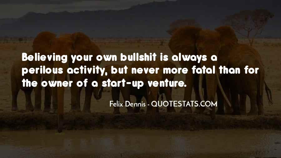 Dennis Felix Quotes #563808