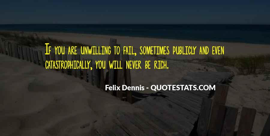 Dennis Felix Quotes #669577