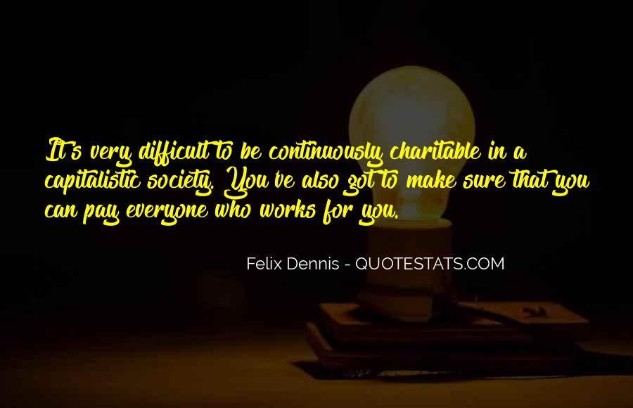 Dennis Felix Quotes #984627