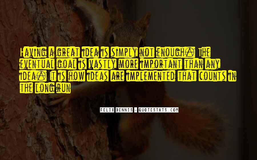 Dennis Felix Quotes #996369
