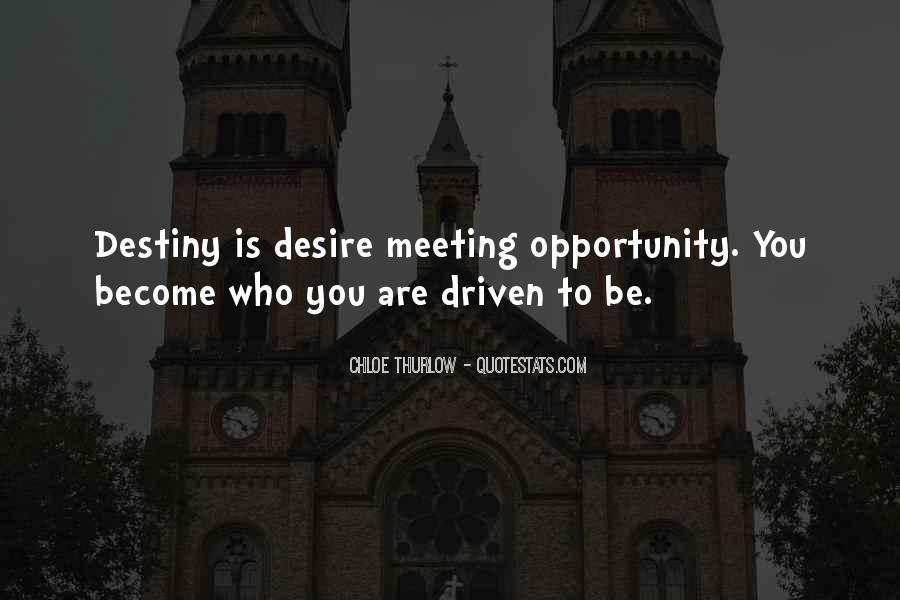 Destiny And Desire Quotes #1189090