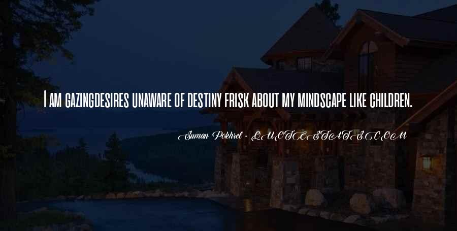 Destiny And Desire Quotes #146490