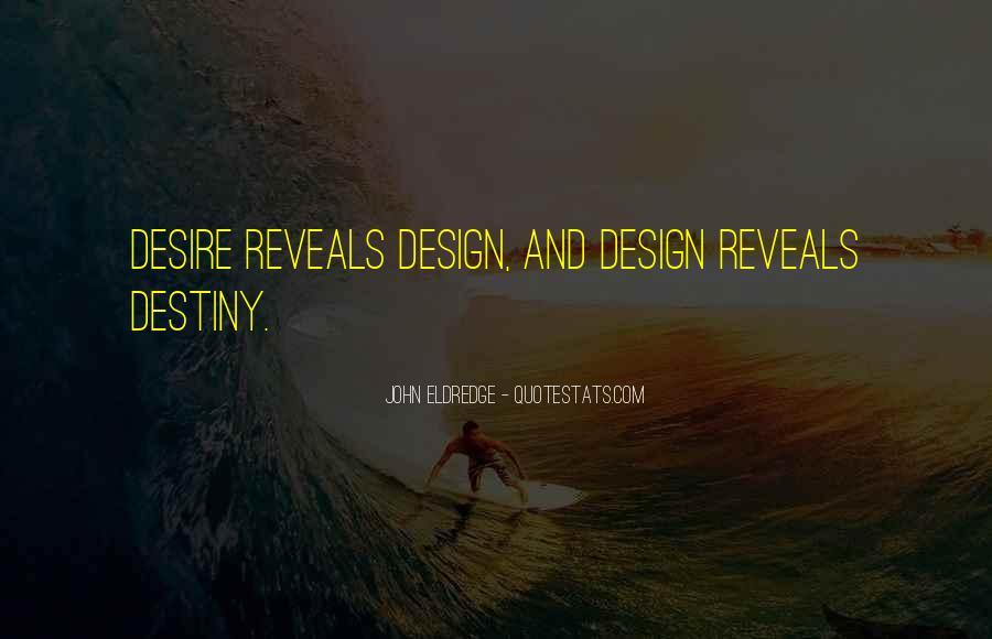 Destiny And Desire Quotes #1706513