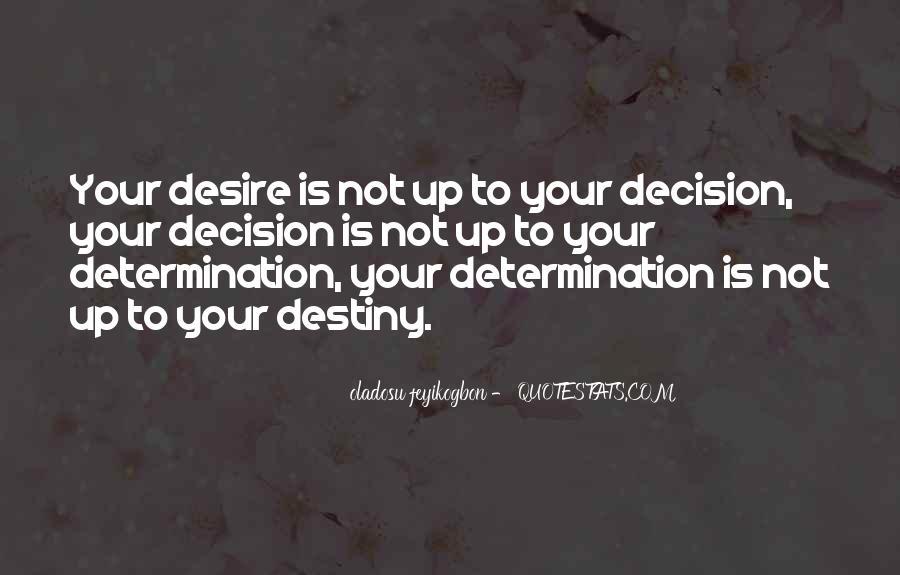 Destiny And Desire Quotes #995440