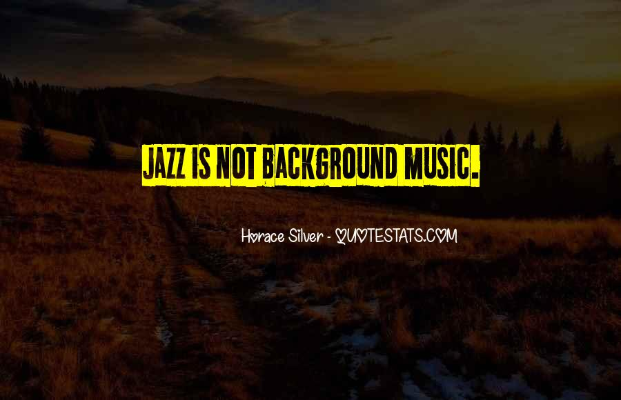 Quotes About Jazz Music #160030