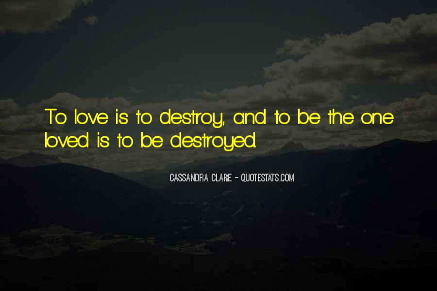 Destruction Love Quotes #1172448