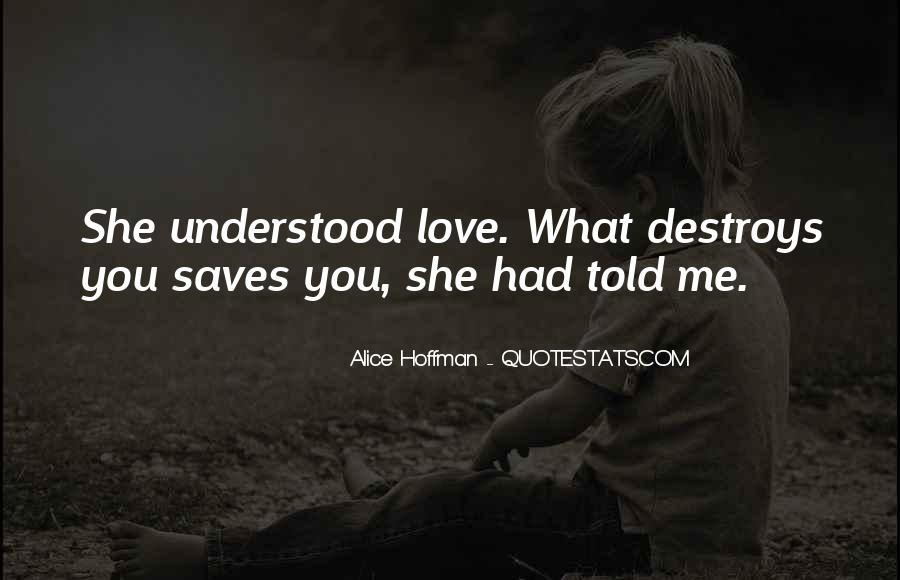 Destruction Love Quotes #1484399