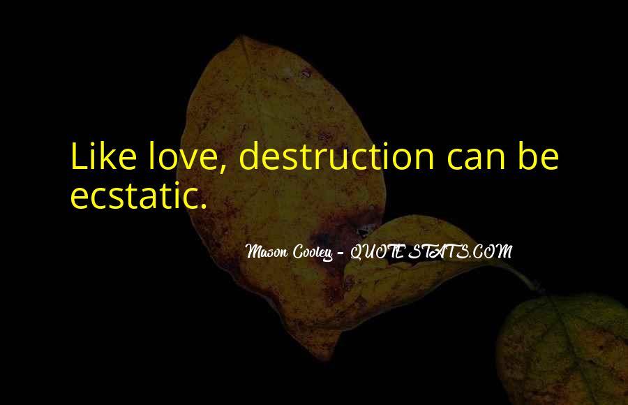 Destruction Love Quotes #1643182