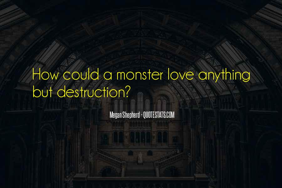 Destruction Love Quotes #350398