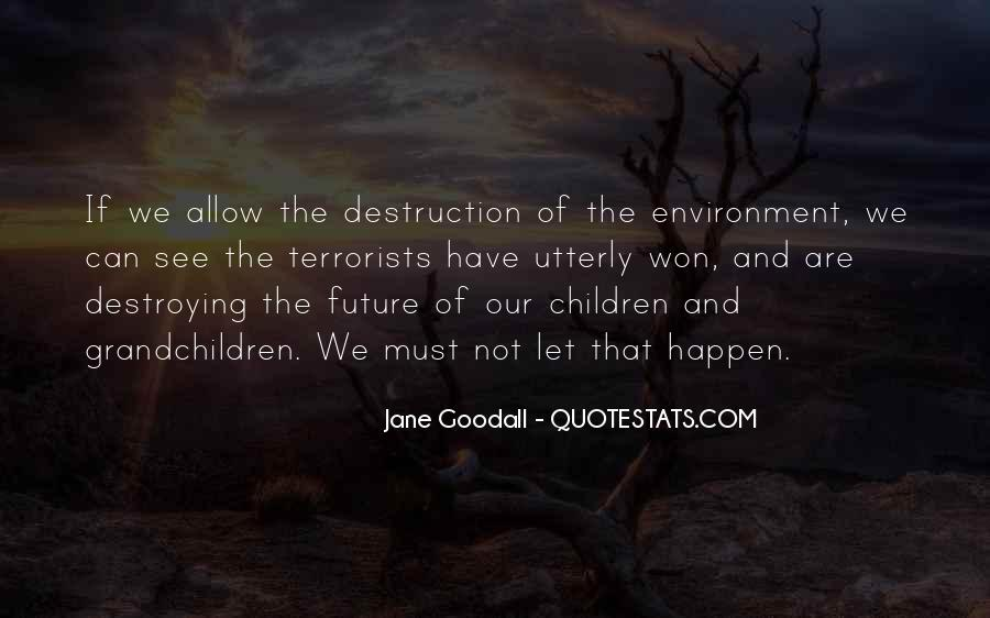 Destruction Of The Environment Quotes #767686